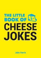 The Little Book of Cheese Jokes (ebook)