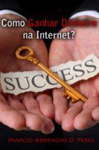 Como Ganhar Dinheiro na Internet (ebook)