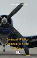 Grumman F4F Wildcat - Grumman F6F Hellcat - F4U Corsair (ebook)