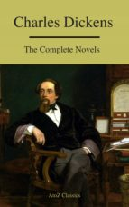 Charles Dickens  : The Complete Novels (A to Z Classics) (ebook)