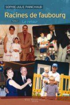 Racines de faubourg, tome 3: Le retour (ebook)