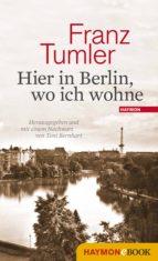 HIER IN BERLIN, WO ICH WOHNE