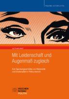 Mit Leidenschaft und Augenmaß zugleich (ebook)