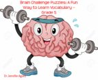 BRAIN CHALLENGE PUZZLES: A FUN WAY TO LEARN VOCABULARY ? GRADE 5