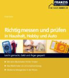 Richtig messen und prüfen in Haushalt, Hobby und Auto (ebook)