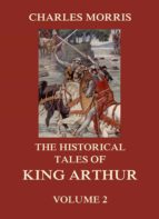 The Historical Tales of King Arthur, Vol. 2 (ebook)