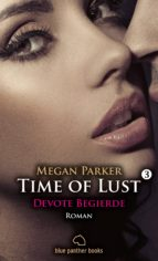 Time of Lust | Band 3 | Devote Begierde | Roman (ebook)