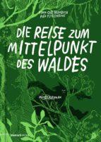 Die Reise zum Mittelpunkt des Waldes (ebook)