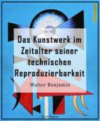 Das Kunstwerk im Zeitalter seiner technischen Reproduzierbarkeit (ebook)