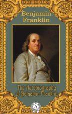 The Autobiography of Benjamin Franklin (ebook)