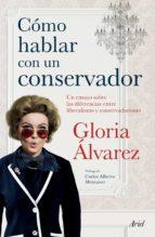 Cómo hablar con un conservador (Edición mexicana)