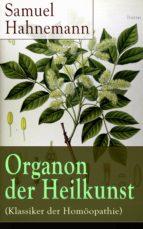 Organon der Heilkunst (Klassiker der Homöopathie) - Vollständige Ausgabe (ebook)