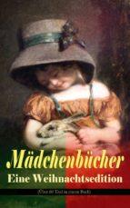 Mädchenbücher – Eine Weihnachtsedition (Über 60 Titel in einem Buch) (ebook)