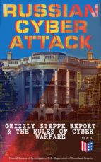 Russian Cyber Attack - Grizzly Steppe Report & The Rules of Cyber Warfare (ebook)