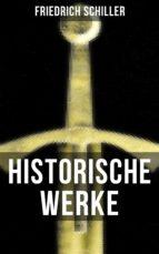 Historische Werke von Friedrich Schiller (ebook)