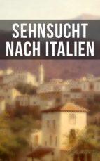 Sehnsucht nach Italien (ebook)