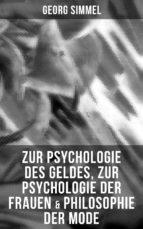 Zur Psychologie des Geldes, Zur Psychologie der Frauen & Philosophie der Mode (ebook)
