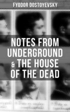 Notes from Underground & The House of the Dead (ebook)