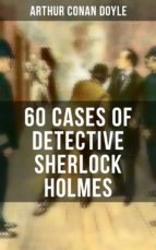 60 Cases of Detective Sherlock Holmes (ebook)