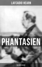 Phantasien (Gesamtausgabe) (ebook)