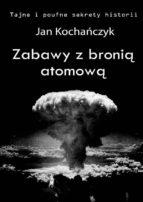 Zabawy z broni? atomow? (ebook)