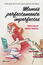 Mamás perfectamente imperfectas (ebook)