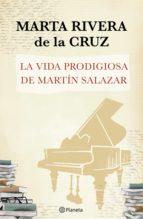 La vida prodigiosa de Martín Salazar (ebook)