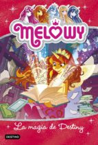 Melowy. La magia de Destiny (ebook)