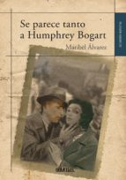 Se parece tanto a Humphrey Bogart (ebook)