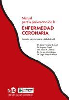 Manual para la prevención de la enfermedad coronaria. Consejos para mejorar la calidad de vida (ebook)