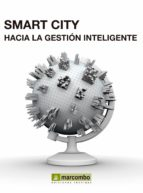 Smart City: Hacía la gestión inteligente (ebook)
