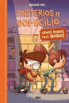 Misterios a Domicilio#6. Unos robos muy bobos (ebook)