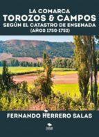 La comarca Torozos & Campos según el catastro de ensenada (Años 1750 - 1752) (ebook)