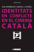 IDENTITATS EN CONFLICTE EN EL CINEMA CATALÀ