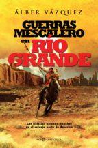 Guerras mescalero en Río Grande (ebook)