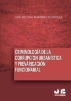 Criminología de la corrupción urbanística y la prevaricación funcionarial (ebook)