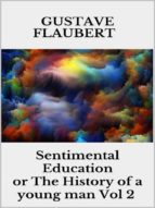 Sentimental Education, or The History of a young man Vol 2 (ebook)