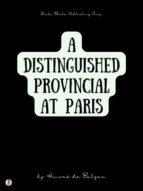 A Distinguished Provincial at Paris (ebook)