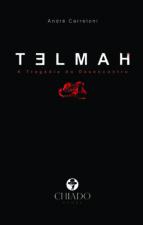TELMAH, A TRAGÉDIA DO DESENCONTRO