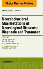 Neurobehavioral Manifestations of Neurological Diseases: Diagnosis & Treatment, An Issue of Neurologic Clinics, (ebook)