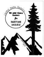 10 Old Time Tunes for Baritone Ukulele (ebook)