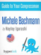 GUIDE TO YOUR CONGRESSMAN: MICHELE BACHMANN
