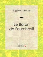 Le Baron de Fourchevif (ebook)