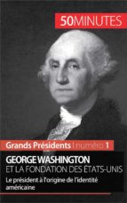 George Washington et la fondation des États-Unis (ebook)
