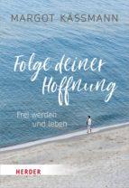 FOLGE DEINER HOFFNUNG