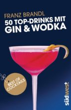 50 Top-Drinks mit Gin und Wodka (ebook)