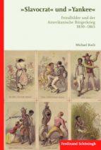 """""""Slavocrat"""" und """"Yankee"""" (ebook)"""