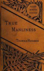 True Manliness (ebook)