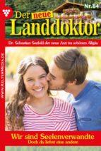 Der neue Landdoktor 84 – Arztroman (ebook)