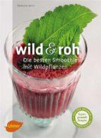 Wild und roh (ebook)